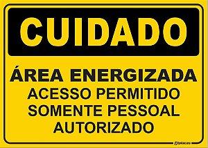 Placa - CUIDADO - Área Energizada - Acesso permitido somente pessoal Autorizado