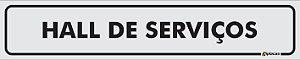 Placa - Identificação - HALL de Serviço - 25x5cm