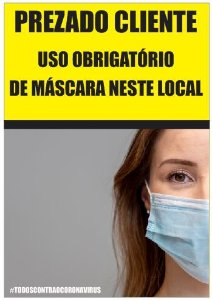 Placa - Prezado Cliente - Uso obrigatório de Máscara neste local - COVID-19 (Sem informação de decreto)