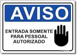 Aviso - Entrada Somente Para Pessoal Autorizado