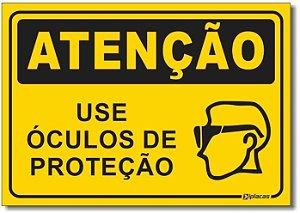 Atenção - Use Óculos de Proteção