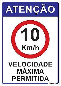Placa Atenção - Velocidade Máxima Permitida 10kmh