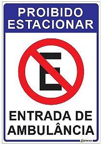Placa Proibido Estacionar - Entrada de Ambulância