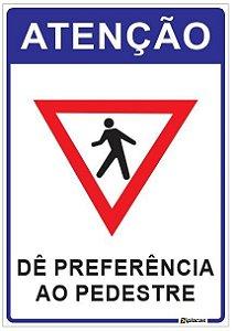 Placa Atenção - Dê Preferência ao Pedestre