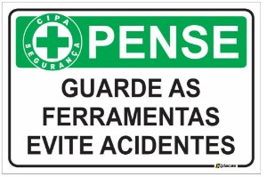 Placa CIPA - PENSE - Guarde as ferramentas evite acidentes