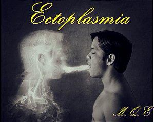 Desvendando a Ectoplasmia - MQE