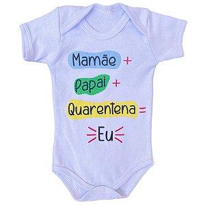 Body Bebê Mamãe + Papai + Quarentena = Eu