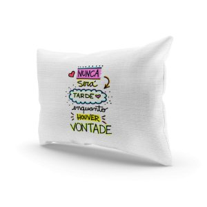 Almofada Decorativa - Nunca será tarde