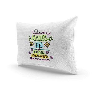 Almofada Decorativa - Quem planta fé