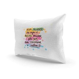 Almofada Decorativa - Seja paciente
