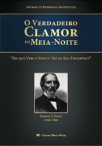 O Verdadeiro Clamor da Meia-Noite (Samuel S. Snow)