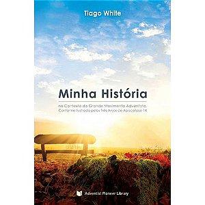 Livro: Minha História - Tiago White (James S. White)