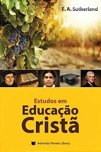 Livro: Estudos Em Educação Cristã (E. A. Sutherland)