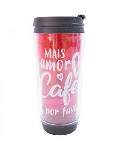 Copo Com Tampa Mais Amor E Café Por Favor 350ml