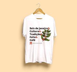 Camiseta Seis de Janeiro | Tradição & Folia & Café