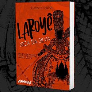 Laroyê Xica da Silva!