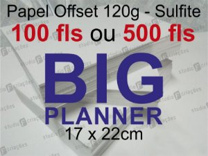 Miolo papel offset - tamanho BIG PLANNER 17x22 - 120g