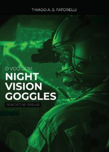 LIVRO FATORELLI - O VOO COM NIGHT VISION GOGGLES
