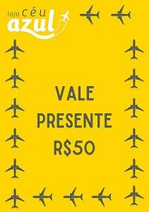 VALE PRESENTE - R$50,00