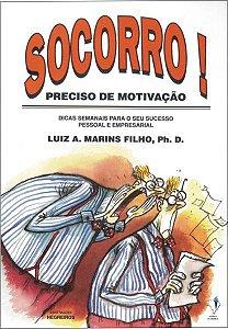 Socorro! Preciso de Motivação - Luiz Marins