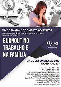 XIV JORNADA DE COMBATE AO STRESS - BURNOUT NO TRABALHO E NA FAMÍLIA