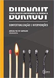 Terapia cognitivo-comportamental na síndrome de Burnout: conceitualização e intervenções (Português) Capa dura – 2019