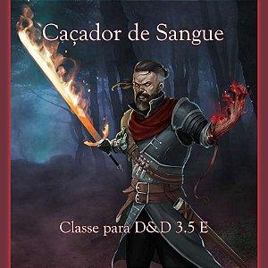 Classe: Caçador de Sangue - Para D&D 3.5E (Homebrew) GRATUITO