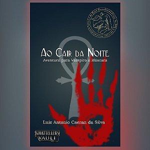 Ao Cair da Noite - Aventura para Vampiro a Máscara