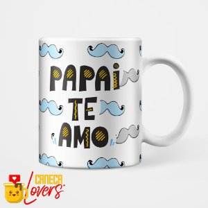 Caneca Papai Te Amo
