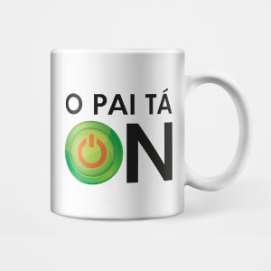 "Caneca ""O Pai Tá On"""