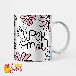 Caneca - Super Mãe 2