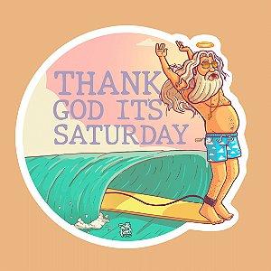 THANK GOD ITS SATURDAY - Adesivo