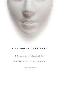 O estigma e os enigmas - o drama das personalidades múltiplas - R$ 22,90