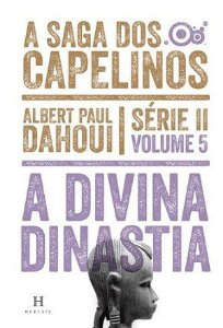A Divina Dinastia - Volume 5 - Série II