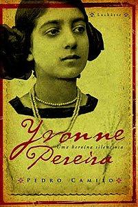 Yvonne Pereira, uma heroína silenciosa