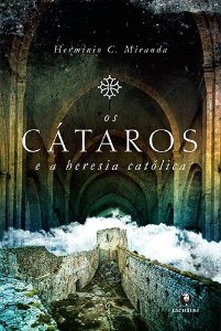 Os cátaros e a heresia católica