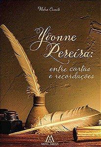 Yvonne Pereira - Entre cartas e recordações