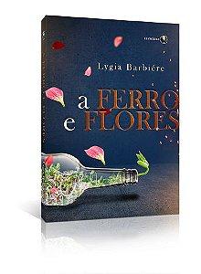 A ferro e flores
