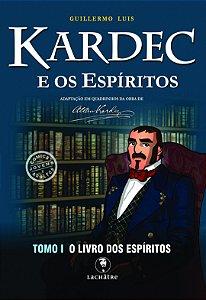 Kardec e os Espíritos - Tomo 1: O Livro dos Espíritos (Miolo 2 Cores)