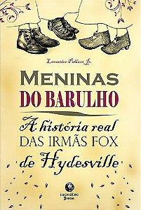 Meninas do barulho - a história real das irmãs Fox de Hydesville
