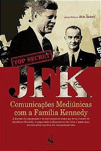 JFK - Comunicações mediúnicas com a família Kennedy