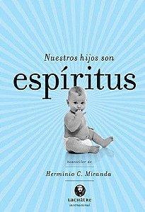Nuestros Hijos Son espiritus