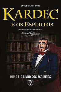 Kardec e os Espíritos - Tomo 1: O Livro dos Espíritos (Miolo Colorido)