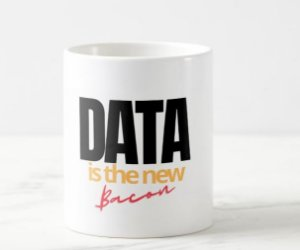 Caneca Data is the new Bacon