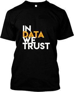 Camiseta In Data We Trust