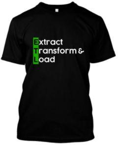 Camiseta Extract & Transform & Load