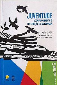 JUVENTUDE: Acompanhamento e Construção de Autonomia