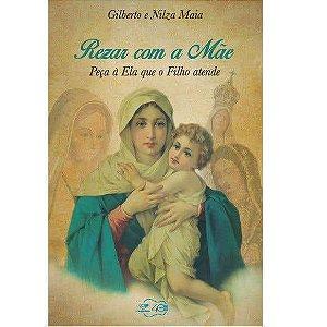 Livro Rezar com a Mãe - Peça e Ela que o Filho atende