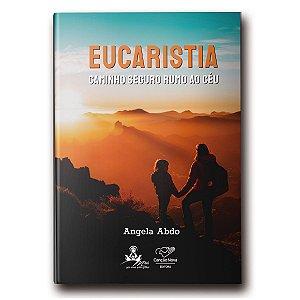 Livro Eucaristia: Caminho Seguro Rumo ao Céu