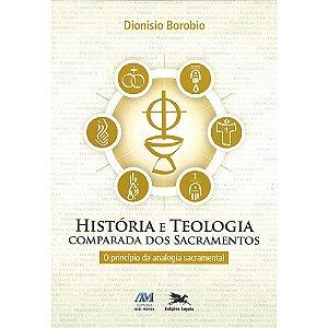 Livro História e Teologia Comparada dos Sacramentos